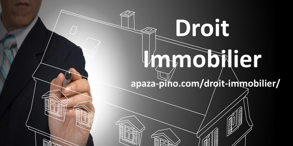 Droit Immobilier - Cabinet APAZA PINO